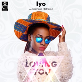 ‎Loving You (feat  Diamond Platnumz) - Single by IYO