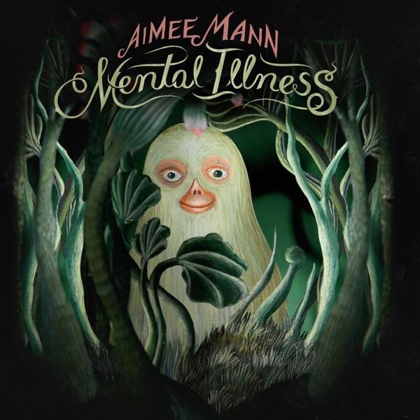 Mental Illness (2017) (Album) by Aimee Mann