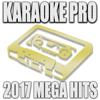 Karaoke Pro 2017 Mega Hits - Karaoke Pro