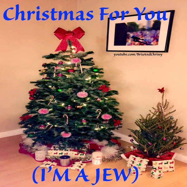 Jews Christmas Trees.Christmas For You I M A Jew Single By Briaandchrissy