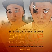 Shut Up & Groove (feat. Babes Wodumo & Mampintsha)
