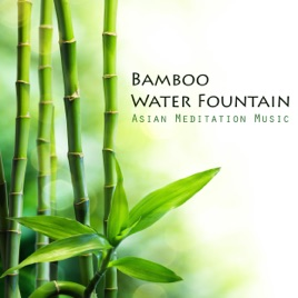 Bamboo Water Fountain   Asian Meditation Music Collective And Japanese  Bamboo Fountain Sounds, Zen Garden Music