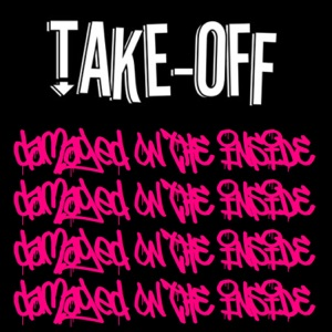 Take-Off - Damaged on the Inside