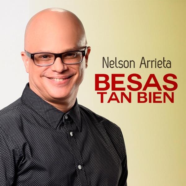 Nelson Arrieta - Besas Tan Bien