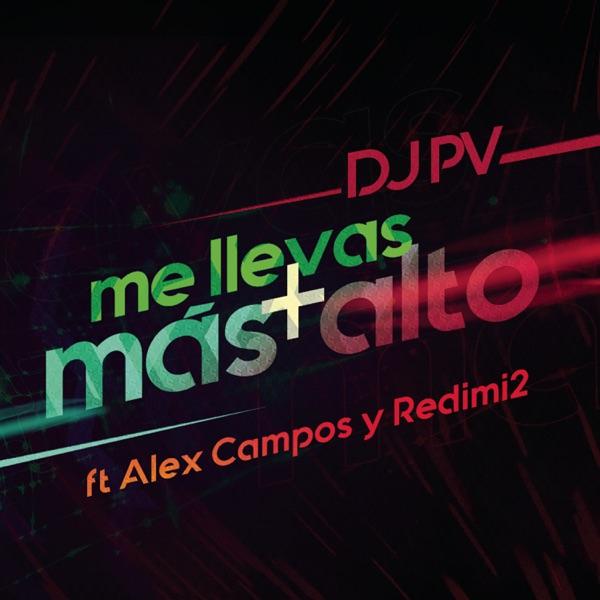 Me Llevas Más Alto (feat. Alex Campos & Redimi2) - Single