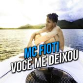 Você Me Deixou  MC Fioti - MC Fioti