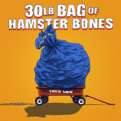 30lb Bag Of Hamster Bones-Theo Von