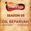 Ankur Tewari & Prateek Kuhad - Dil Beparvah (feat. Dhruv Bhola & Nikhil Vasudevan) [The Dewarists, Season 5] artwork