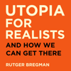 Rutger Bregman - Utopia for Realists (Unabridged) artwork