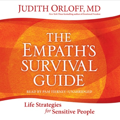 The Empath's Survival Guide: Life Strategies for Sensitive People (Unabridged)