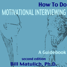 How to Do Motivational Interviewing: A Guidebook (Unabridged) audiobook