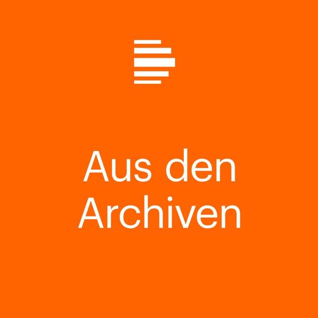 Aus Den Archiven Deutschlandfunk Kultur By Deutschlandfunk Kultur
