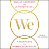 We: A Manifesto for Women Everywhere: 9 Principles to Live By (Unabridged) - Gillian Anderson & Jennifer Nadel