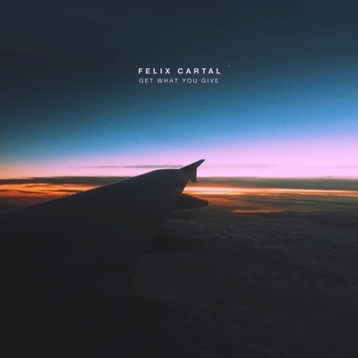 Get What You Give - Felix Cartal song