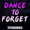 Dance to Forget - Single, TryHardNinja