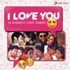 I Love You (30 Biggest Love Songs)