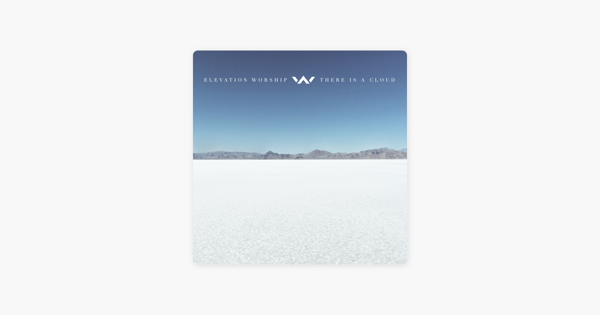 There Is A Cloud Live By Elevation Worship On Apple Music