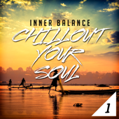 Inner Balance: Chillout Your Soul 1