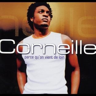 Parce qu'on vient de loin – Corneille