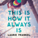 Laurie Frankel - This Is How It Always Is (Unabridged)