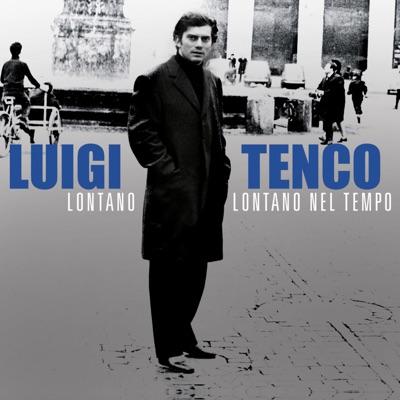 Lontano, lontano nel tempo - Luigi Tenco