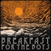 Breakfast for the Boys - You Got Me