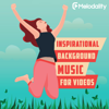 Melodality - Inspirational Background Music for Videos  artwork