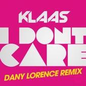 I Don't Care (Dany Lorence Remix) [Remixes] - Single