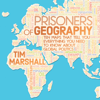 Tim Marshall - Prisoners of Geography: Ten Maps That Tell You Everything You Need to Know About Global Politics (Unabridged) artwork