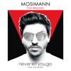 Mosimann - Never Let You Go (feat. Joe Cleere) [Extended]