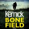 Simon Kernick - The Bone Field: The heart-stopping new thriller (Unabridged) artwork