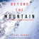 Steve House & Reinhold Messner - foreword - Beyond the Mountain (Unabridged)