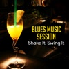 Blues Music Session: Shake It, Swing It, Be Blues King, Southern Texas Bar Music