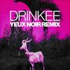 Sofi Tukker - Drinkee (Yeux Noir Remix) artwork