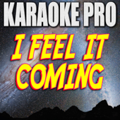 [Download] I Feel It Coming (Originally Performed by the Weeknd & Daft Punk) [Karaoke Version] MP3