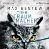 Der Traummacher: Kommissar Nils Trojan 6 - Max Bentow
