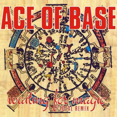 Waiting for Magic (Total Remix) [Remastered] [Remixes] - EP - Ace Of Base