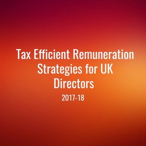 Tax Efficient Remuneration Strategies 2017-18