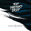 Fat Freddy's Drop - Clean the House artwork
