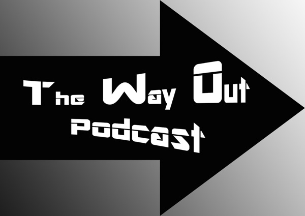 The Way Out Podcast