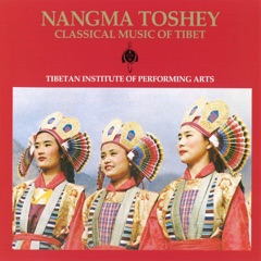 Nangma Toshey: Classical Music Of Tibet
