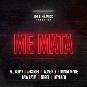 Me Mata (feat. Arcángel, Almighty, Bryant Myers, Noriel, Baby Rasta & Brytiago) - Single Mp3 Download