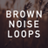 Brown Noise Loop for Sleeping (No Fade) - Brown Noise Therapy
