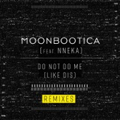 Do Not Do Me (Like Dis) [feat. Nneka] [Remixes] - EP