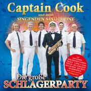 Die große Schlagerparty - Captain Cook und seine singenden Saxophone - Captain Cook und seine singenden Saxophone