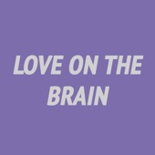 Love On the Brain (Piano Instrumental) [Karaoke Version] [feat. Rihanna] - Single