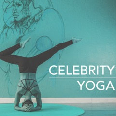 Celebrity Yoga - Spiritual Healing Songs, Famous New Age Nature Tracks for Mindfulness Meditation