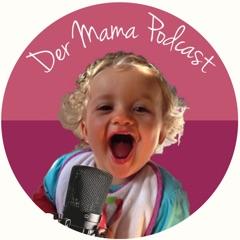 Der Mama Podcast