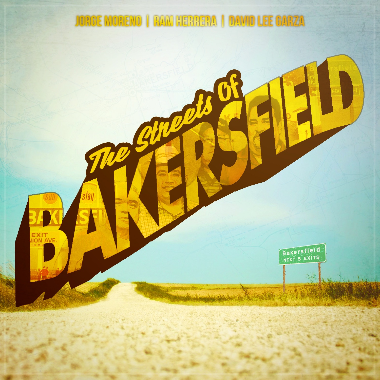 The Streets of Bakersfield (feat. David Lee Garza & Ram Herrera) - Single