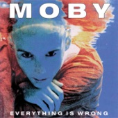 Moby - All That I Need Is to Be Loved
